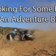 Looking For Some Fun On An Adventure Bike?